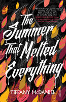 Cover of 'The Summer That Melted Everything' by Tiffany McDaniel