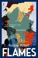 Catalogue link to Flames by Robbie Arnott