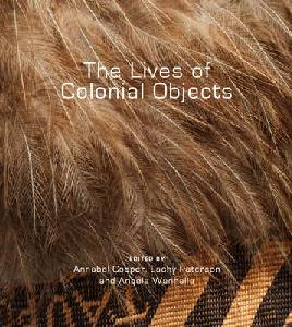 Cover of The lives of colonial objects