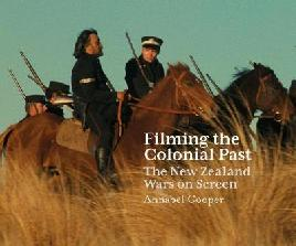 Catalogue link for Filming the Colonial Past: The New Zealand Wars on Screen