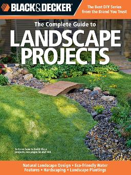 Cover of The Complete Guide to Landscape Projects