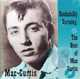 Rockabilly Uprising, the Best of Mac Curtis