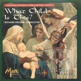 Concordia University Wind Symphony presents what child is this?