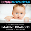 Lullaby Renditions of Imagine Dragons, Smoke + Mirrors