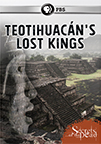 Secret's of the Dead Teotihuacan's Lost Kings