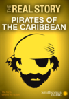 Smithsonian: The Real Story: Pirates of the Caribbean
