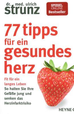 77 Tips für ein gesundes Herz by Ulrich Strunz